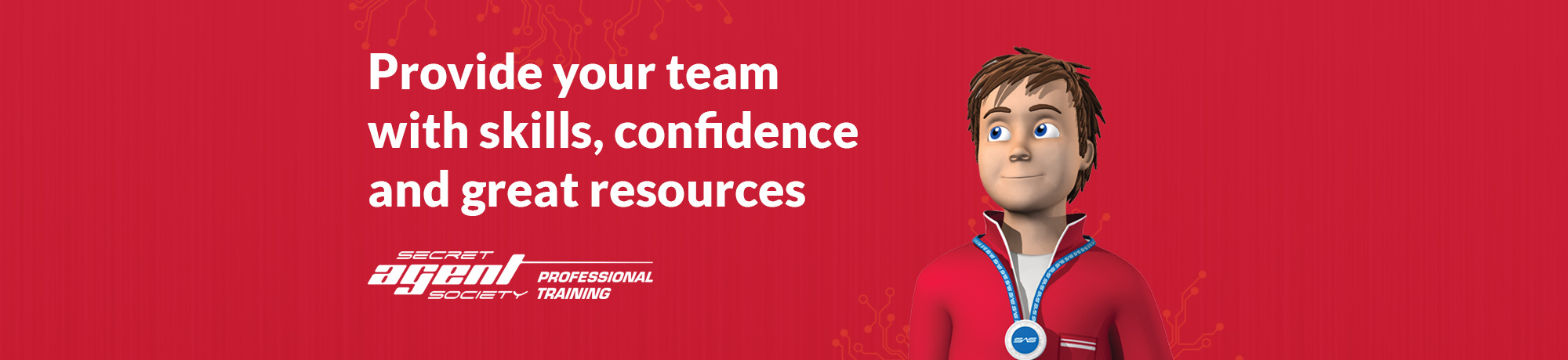 Provide your team with skills, confidence and great resources